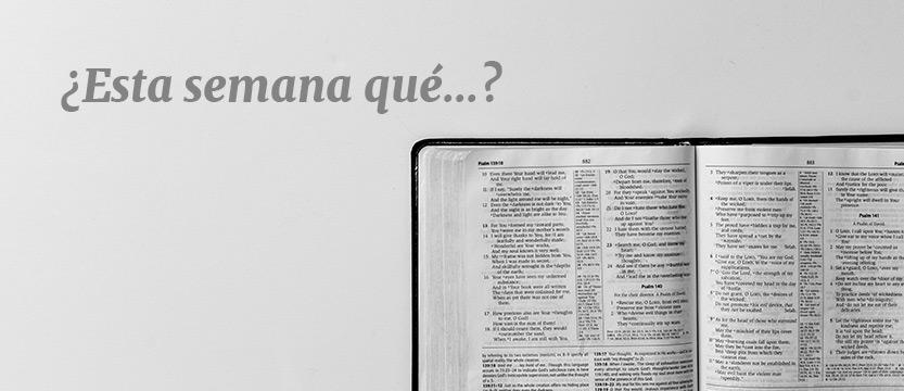 ¿Qué nos ha dicho la Palabra esta semana? (21/10/2018)