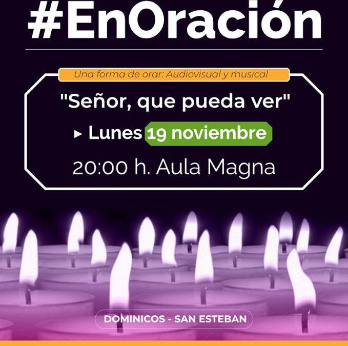 """19/11. Salamanca: Segundo encuentro #EnOración. """"Señor, que pueda ver"""""""