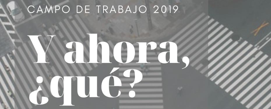 """Campo de Trabajo Dominicos 2019: """"Y AHORA, ¿QUÉ?"""""""