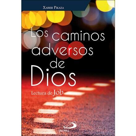 Dios tiene caminos adversos